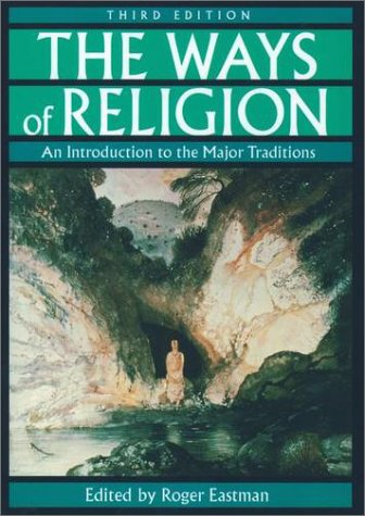 Ways of Religion An Introduction to the Major Traditions 3rd 1999 (Revised) edition cover