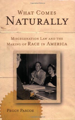 What Comes Naturally Miscegenation Law and the Making of Race in America  2010 edition cover