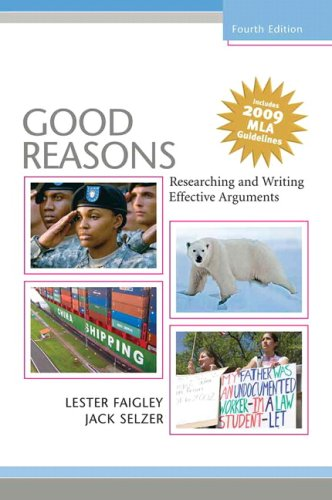 Good Reasons Researching and Writing Effective Arguments 4th 2009 (Revised) 9780205743353 Front Cover