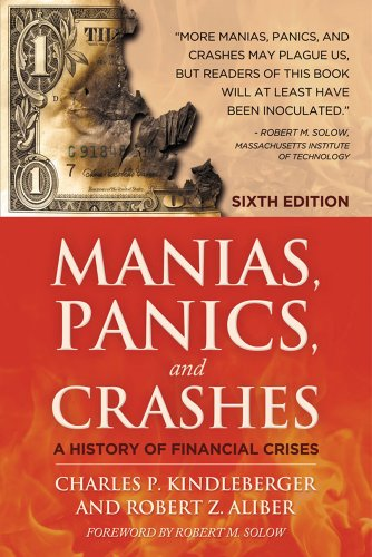 Manias, Panics, and Crashes A History of Financial Crises 6th 2011 (Revised) edition cover