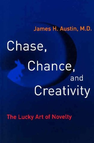 Chase, Chance, and Creativity The Lucky Art of Novelty  2003 edition cover