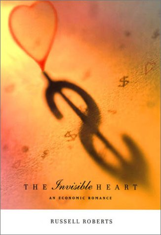 Invisible Heart An Economic Romance  2002 (Reprint) edition cover