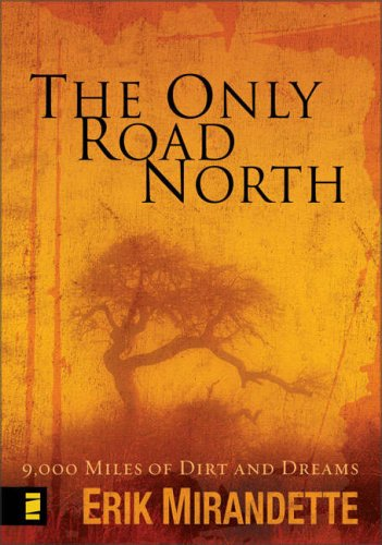 Only Road North 9,000 Miles of Dirt and Dreams  2007 edition cover