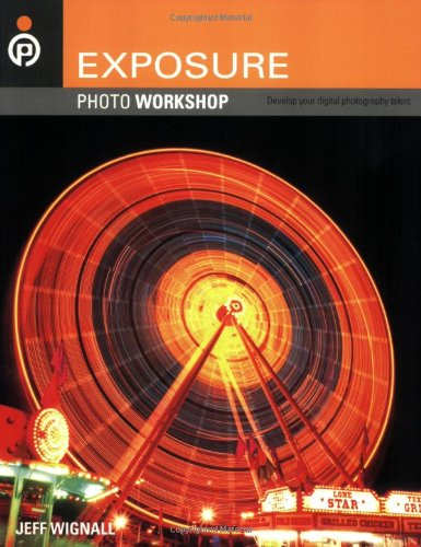 Exposure Develop Your Digital Photography Talent  2008 9780470114353 Front Cover