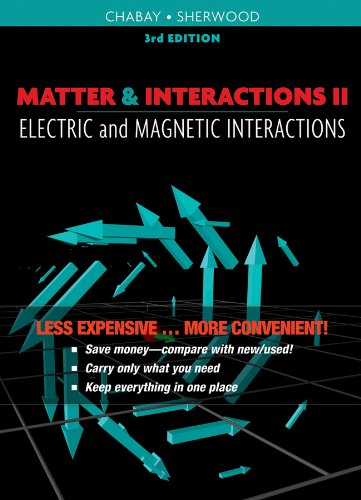 Matter and Interactions II Electric and Magnetic Interactions 3rd 2010 edition cover