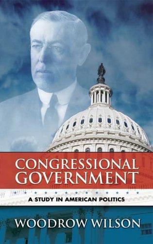 Congressional Government A Study in American Politics  2006 edition cover