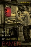 Untold History of Ramen How Political Crisis in Japan Spawned a Global Food Craze  2014 edition cover
