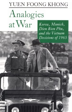 Analogies at War Korea, Munich, Dien Bien Phu, and the Vietnam Decisions of 1965  1992 edition cover
