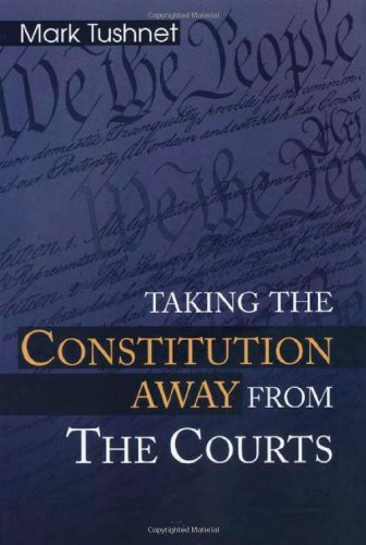 Taking the Constitution Away from the Courts   2000 edition cover