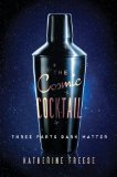 Cosmic Cocktail Three Parts Dark Matter  2014 edition cover