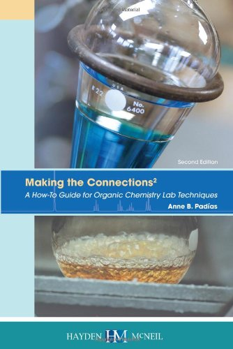Making the Connections 2: a How-To Guide for Organic Chemistry Lab Techniques, Second Edition  N/A edition cover