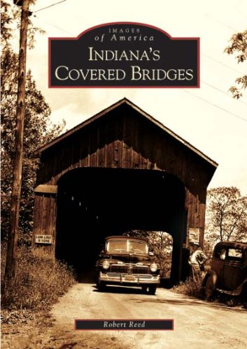 Indiana's Covered Bridges   2004 9780738533353 Front Cover
