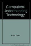 Computers Understanding Technology 3rd 2008 9780763829353 Front Cover