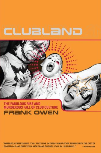 Clubland The Fabulous Rise and Murderous Fall of Club Culture  2004 9780767917353 Front Cover