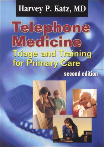 Telephone Medicine Triage and Training - a Handbook for Primary Care Health Professionals 2nd 2001 (Revised) edition cover