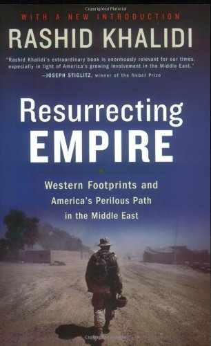 Resurrecting Empire : Western Footprints and America's Perilous Path in the Middle East  2005 edition cover