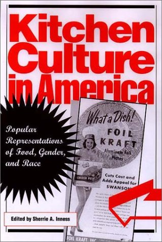 Kitchen Culture in America Popular Representations of Food, Gender, and Race  2000 edition cover