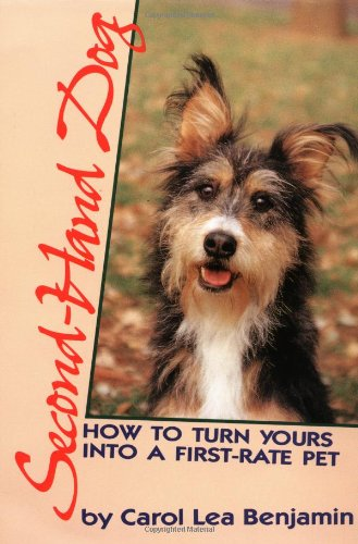 Second-Hand Dog How to Turn Yours into a First-Rate Pet  1988 9780876057353 Front Cover
