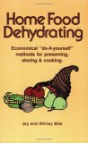 """Home Food Dehydrating Economical """"Do-It Yourself"""" Methods for Preserving, Storing, and Cooking N/A 9780882900353 Front Cover"""