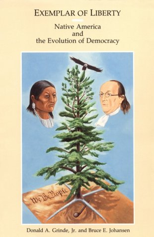 Exemplar of Liberty Native America and the Evolution of Democracy  1991 edition cover