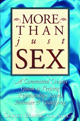 More Than Just Sex A Committed Couple's Guide to Keeping Relationships Lively, Intimate and Gratifying  1992 edition cover