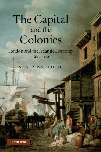 Capital and the Colonies London and the Atlantic Economy 1660-1700  2012 edition cover