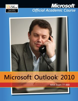 Microsoft Outlook 2010 MOS Exam (77-884)   2012 (Student Manual, Study Guide, etc.) 9781118101353 Front Cover