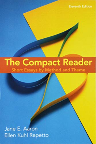 Compact Reader Short Essays by Method and Theme 11th 2019 9781319056353 Front Cover