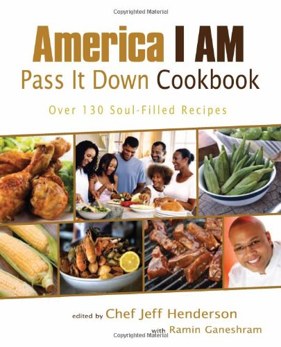 America I Am Pass It down Cookbook Over 130 Soul-Filled Recipes N/A edition cover