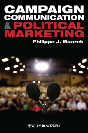 Campaign Communication and Political Marketing   2011 edition cover
