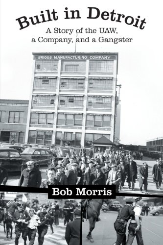 Built in Detroit A Story of the UAW, a Company, and a Gangster  2013 edition cover
