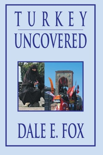Turkey Uncovered   2013 9781483687353 Front Cover