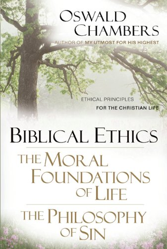 Biblical Ethics - The Moral Foundation of Life The Philosophy of Sin - Ethical Principles of the Christian Life N/A edition cover