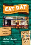 Eat Dat New Orleans A Guide to the Unique Food Culture of the Crescent City  2014 edition cover