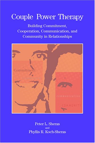 Couple Power Therapy Building Commitment, Cooperation, Communication, and Community in Clients' Relationships  2005 edition cover
