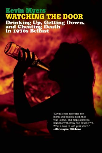 Watching the Door Drinking up, Getting down, and Cheating Death in 1970s Belfast  2009 edition cover