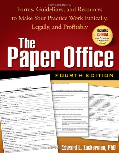 Paper Office, Fourth Edition Forms, Guidelines, and Resources to Make Your Practice Work Ethically, Legally, and Profitably 4th 2008 (Revised) edition cover