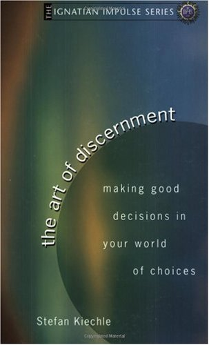 Art of Discernment Making Good Decisions in Your World of Choices  2005 edition cover