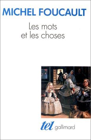 Mots et les Choses : Une Archeologie des Scieces Humaines 1st 2004 edition cover