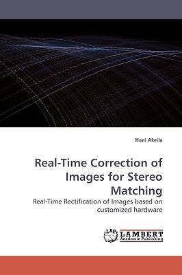 Real-Time Correction of Images for Stereo Matching N/A 9783838306353 Front Cover