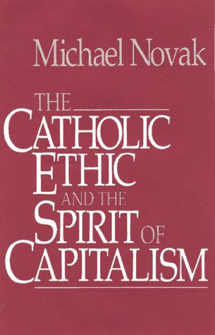 Catholic Ethic and the Spirit of Capitalism   1993 9780029232354 Front Cover