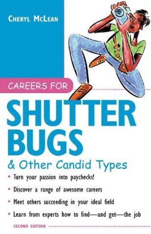 Careers for Shutterbugs and Other Candid Types  2nd 2003 (Revised) edition cover