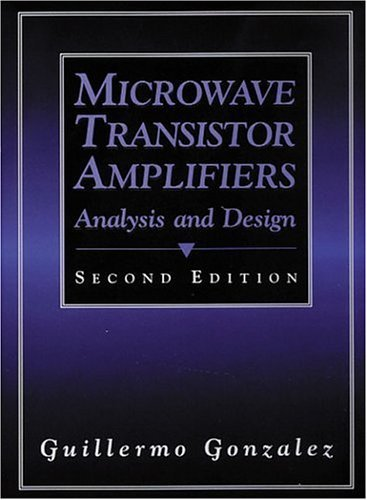 Microwave Transistor Amplifiers Analysis and Design 2nd 1997 (Revised) 9780132543354 Front Cover