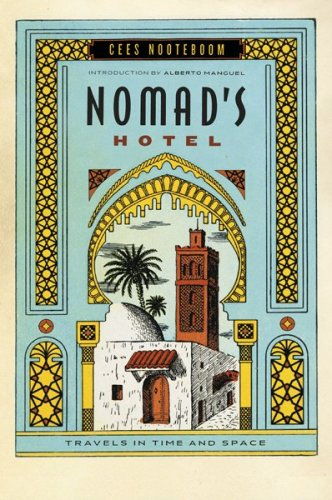Nomad's Hotel Travels in Time and Space  2009 9780156035354 Front Cover