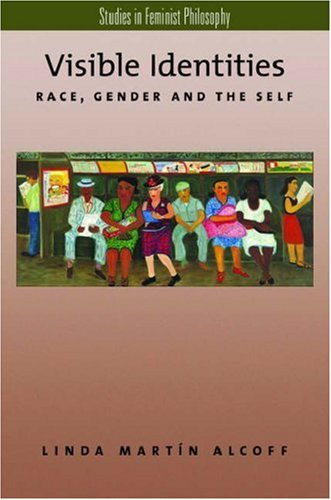 Visible Identities Race, Gender, and the Self  2005 (Annotated) edition cover
