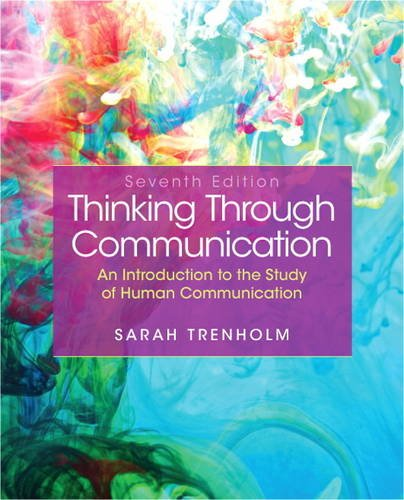 Thinking Through Communication  7th 2014 (Revised) edition cover