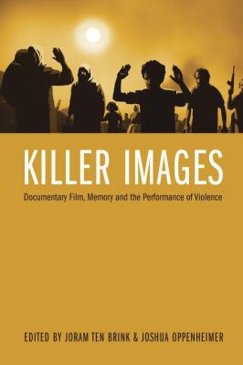 Killer Images Documentary Film, Memory and the Performance of Violence  2012 edition cover