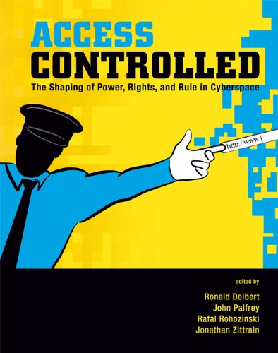 Access Controlled The Shaping of Power, Rights, and Rule in Cyberspace  2010 9780262514354 Front Cover
