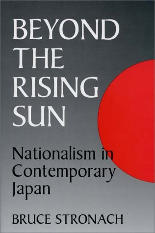Beyond the Rising Sun Nationalism in Contemporary Japan  1995 9780275950354 Front Cover