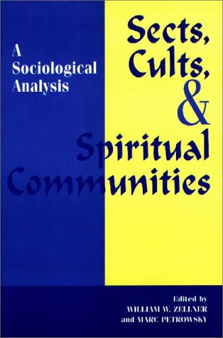 Sects, Cults, and Spiritual Communities A Sociological Analysis  1998 edition cover